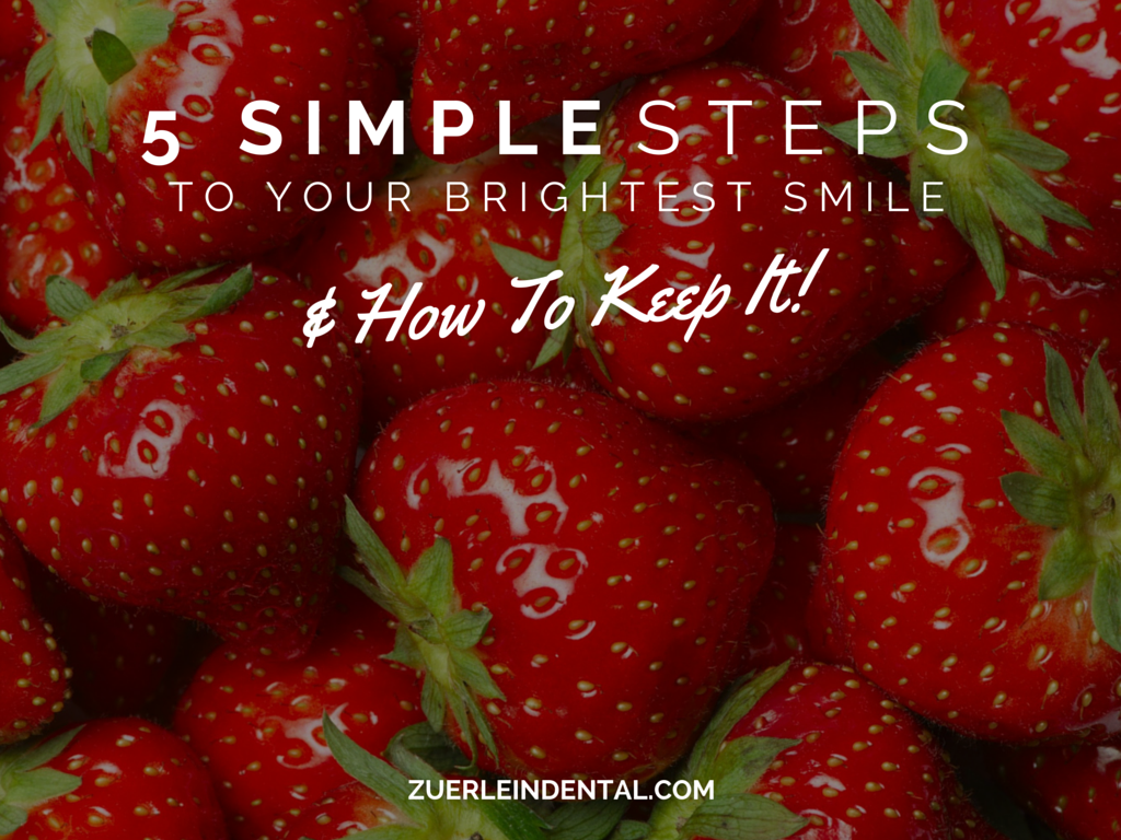 5 Simple Steps To A Brighter Smile - Brian Zuerlein DDS - Omaha Cosmetic Dentist